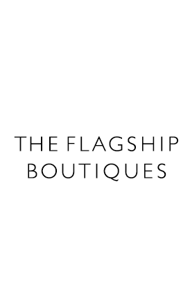 THE FLAGSHIP BOUTIQUES